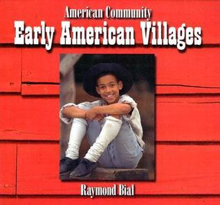 Early American Villages  by  Raymond Bial