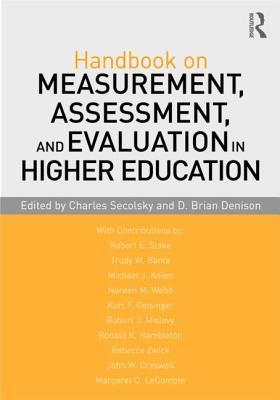 Handbook on Measurement, Assessment, and Evaluation in Higher Education Charles Secolsky
