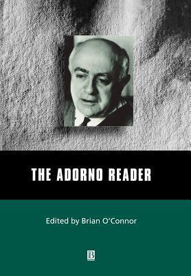 Adorno Reader  by  Theodor W. Adorno