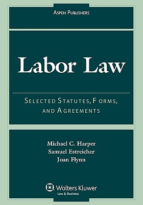 Labor Law: Cases, Materials, And Problems  by  Michael C. Harper