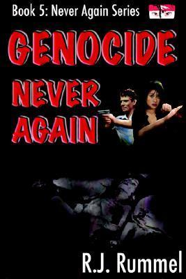 Genocide  (Never Again #5) R.J. Rummel