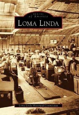 Loma Linda The Loma Linda Historical Commission