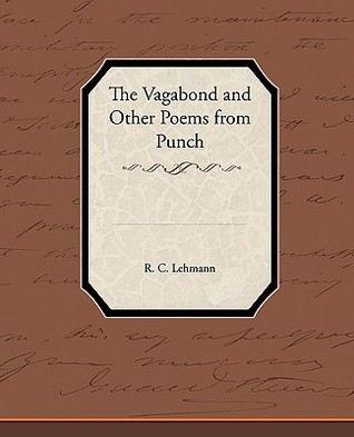 The Vagabond and Other Poems from Punch R.C. Lehmann