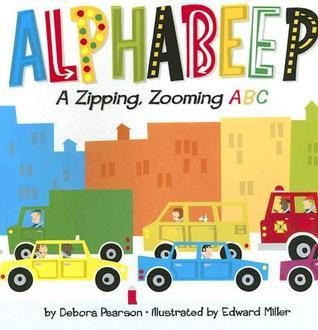 Alphabeep!: A Zipping, Zooming ABC Debora Pearson