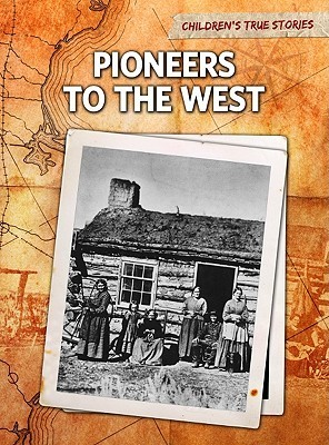 Pioneers to the West John Bliss