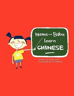 Mama and Babas First Chinese Words  by  Aletha Hutt