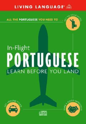 In-Flight Portuguese: Learn Before You Land Living Language