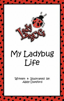 My Ladybug Life Abby Dunford