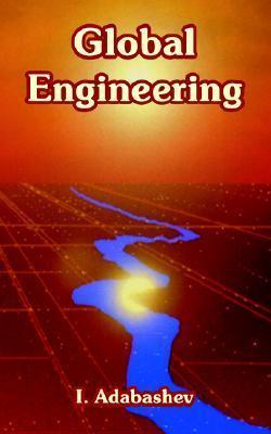 Global Engineering  by  I. Adabashev