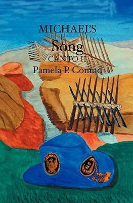 Michaels Song, Canto II Pamela P. Conrad