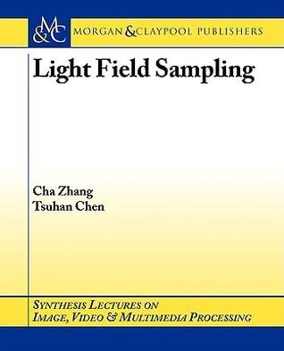 Light Field Sampling  by  Cha Zhang