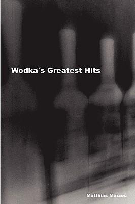 Wodkas Greatest Hits Matthias Marzec