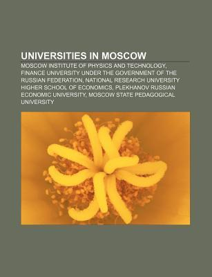 Universities in Moscow: Moscow Institute of Physics and Technology, Finance University Under the Government of the Russian Federation  by  Source Wikipedia