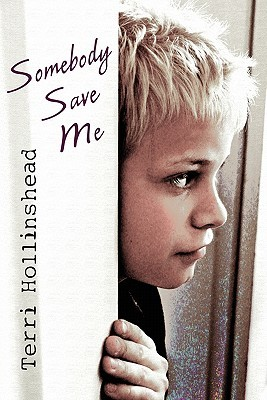 Somebody Save Me  by  Terri Hollinshead