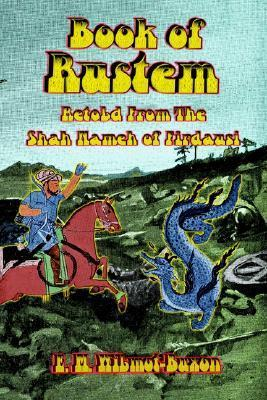 The Book of Rustem: Retold from the Shah Nameh of Firdausi  by  E.M. Wilmot-Buxton