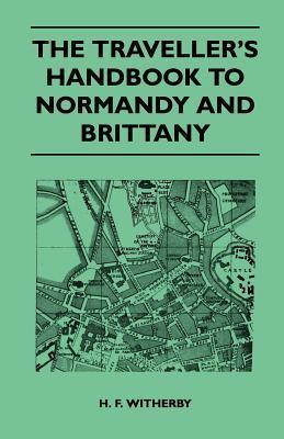 The Travellers Handbook to Normandy and Brittany Roy Elston