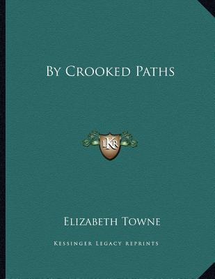 By Crooked Paths  by  Elizabeth Towne