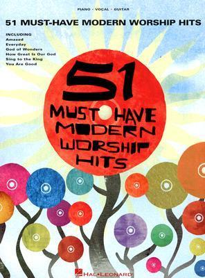 51 Must-Have Modern Worship Hits Hal Leonard Publishing Company