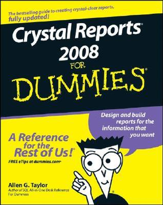 Crystal Reports XI For Dummies (For Dummies Allen G. Taylor