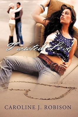 Twisted Love: Twisted Love  by  J. Robison Caroline J. Robison