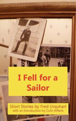 I Fell for a Sailor  by  Fred Urquhart