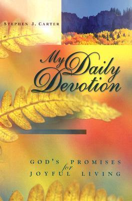 My Daily Devotion: Gods Promises for Joyful Living  by  Stephen J. Carter
