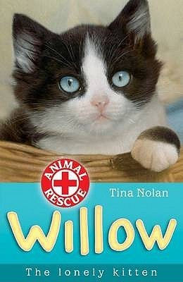 Willow: The Lonely Kitten (Animal Rescue, #11)  by  Tina Nolan