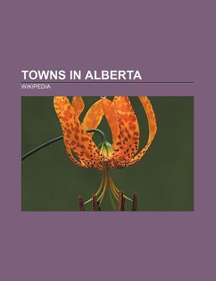 Towns in Alberta: Vulcan, Alberta, Peace River, Alberta, List of Towns in Alberta, Canmore, Alberta, Cardston, Alberta, Barrhead, Albert  by  Source Wikipedia