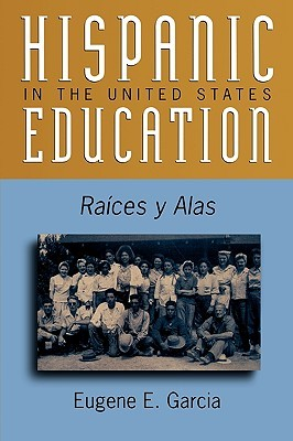 Hispanic Education in the United States: Races y Alas Eugene E. García