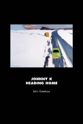 Johnny K Heading Home  by  John Kanelous