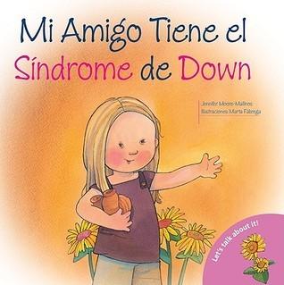 Mi Amigo Tiene el Sindrome de Down  by  Jennifer Moore-Mallinos