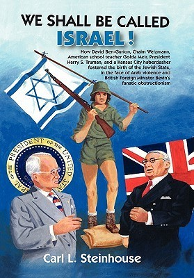 We Shall Be Called Israel!  by  Carl L. Steinhouse