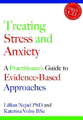 Treating Stress and Anxiety: A Practitioners Guide to Evidence-Based Approaches [With CD] Lillian Nejad