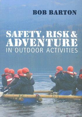 Safety, Risk and Adventure in Outdoor Activities Bob Barton