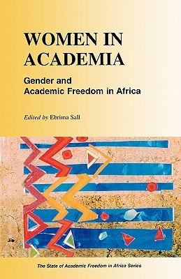 Women in Academia. Gender and Academic Freedom in Africa (State of Academic Freedom in Africa Series)  by  Ebrima Sall