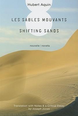 Les Sables Mouvants/Shifting Sands Hubert Aquin
