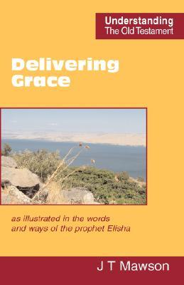 Delivering Grace  by  John Mawson