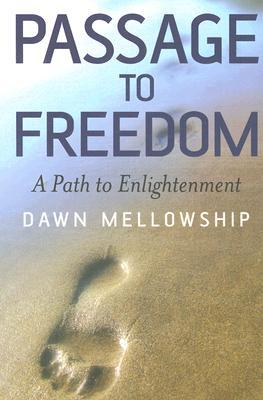 Passage to Freedom: A Path to Enlightenment Dawn Mellowship