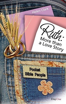 Ruth: More Than a Love Story  by  Helen Clark