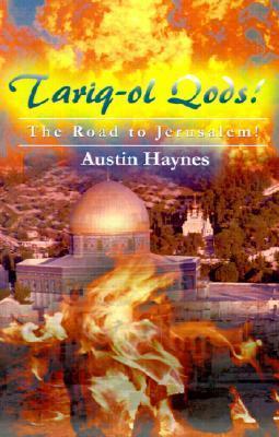 Tariq-ol Qods!: The Road to Jerusalem! Austin Haynes