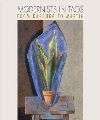 Modernists in Taos: From Dasburg to Martin  by  David L. Witt