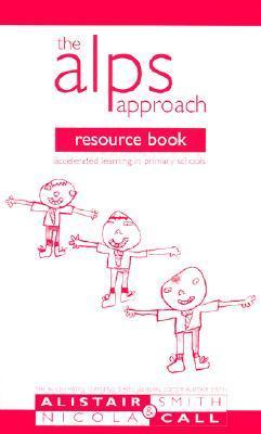 The ALPS resource book: accelerated learning in primary schools  by  Alistair Smith