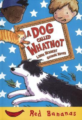 A Dog Called Whatnot Linda Newbery