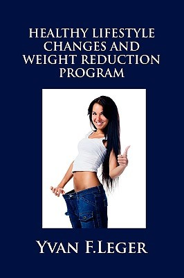Healthy Lifestyle Changes and Weight Reduction Program Yvan Leger