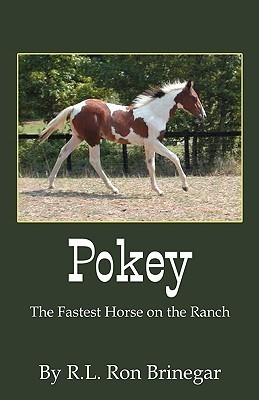 Pokey: The Fastest Horse on the Ranch R. L. Ron Brinegar