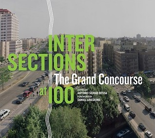 Intersections: The Grand Concourse at 100  by  Antonio Bessa