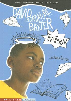 The Truth!: David Mortimore Baxter Comes Clean  by  Karen Tayleur