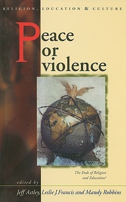 Peace or Violence: The End of Religion and Education? Jeff Astley