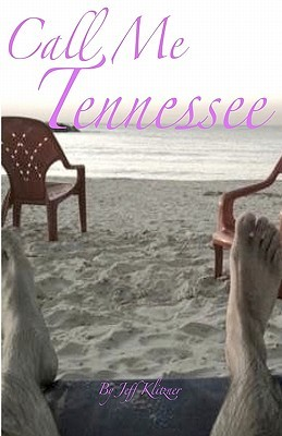 Call Me Tennessee  by  Jeff Klitzner