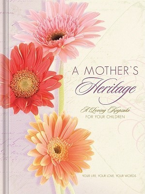 A Mothers Heritage Journal: A Loving Keepsake for Your Children Na Na